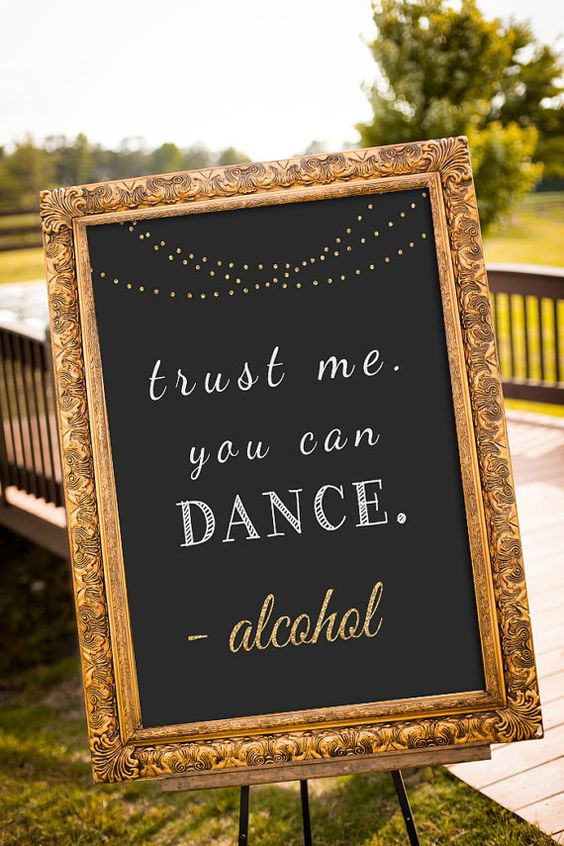 Funny wedding sign //// Trust me you can dance //// Alcohol //// Dance floor sign